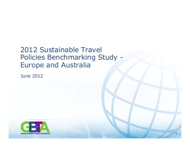 2012 Sustainable Travel Policies Benchmarking Study - Europe and AustraliaEurope and Australia June 2012 11 1