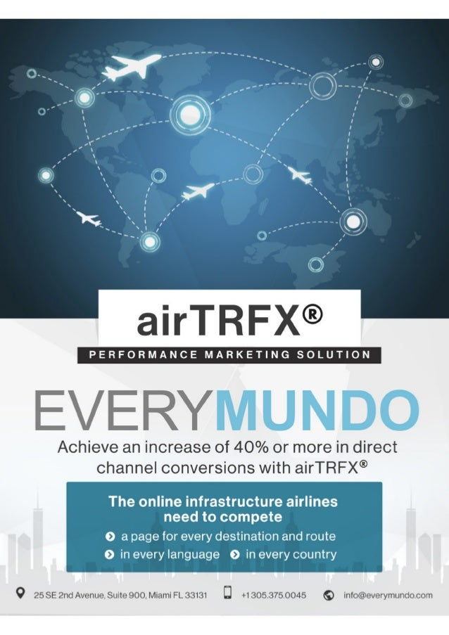 Airlines and Direct-Channel Booking: Cutting Out the Middleman SKIFT REPORT 2015 3 About Us EveryMundo: Performance Market...