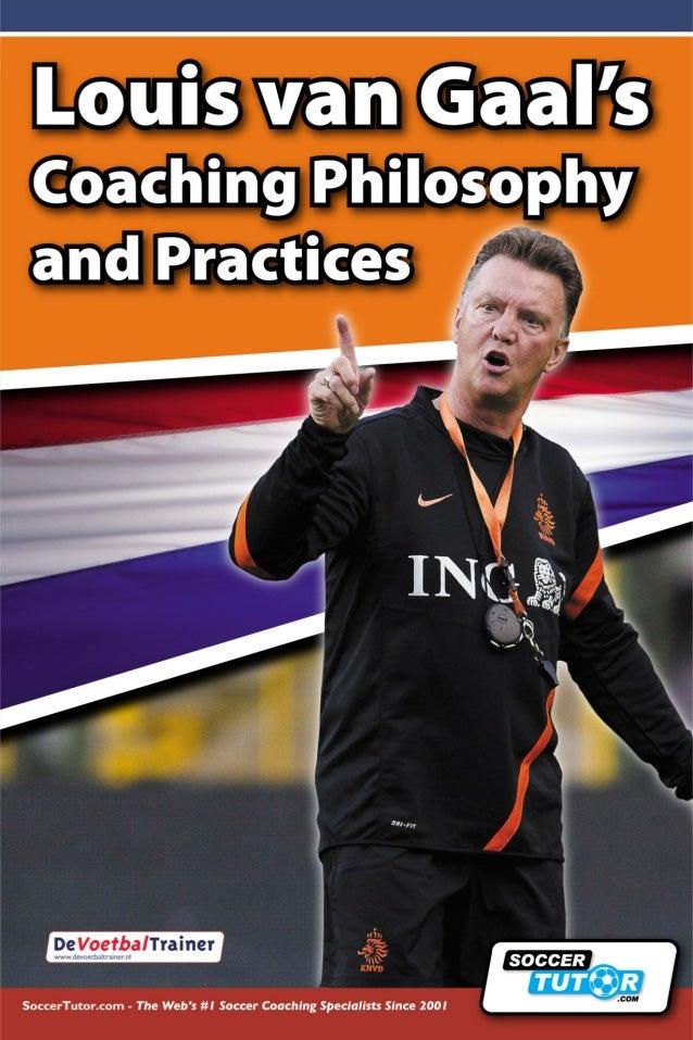 Louis van Gaal's Coaching Philosophy and Practices         De VoegfbaITrainer  SoccerTutor. com - The Web's #1 Soccer Coac...