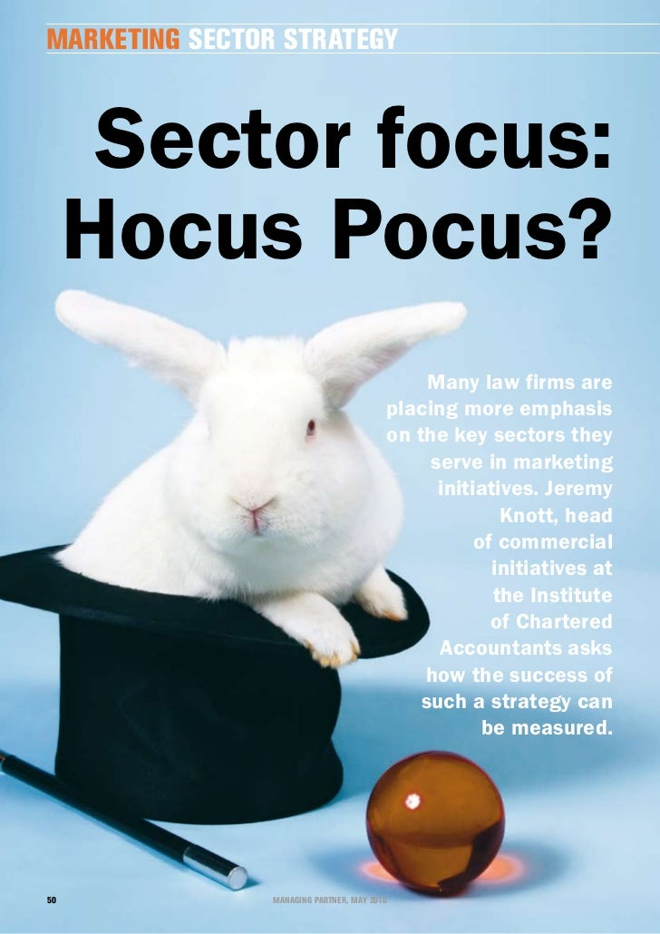 marketing sector strategy          sector focus:      Hocus Pocus?                                               Many law ...