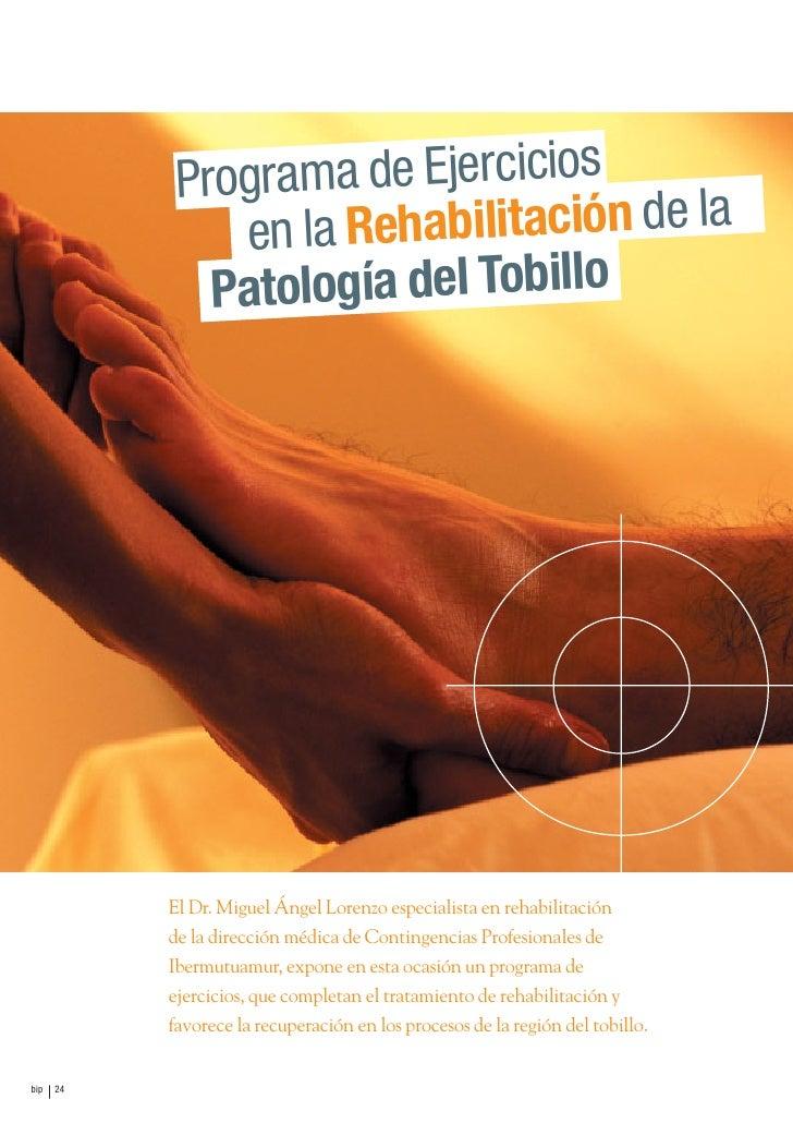 Programa de Ejercicios                en la Rehabilitación de la               Patología del Tobillo                El Dr....