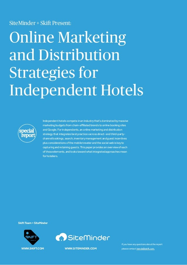 Online Marketing and Distribution Strategies for Independent Hotels Independent hotels compete in an industry that's domin...