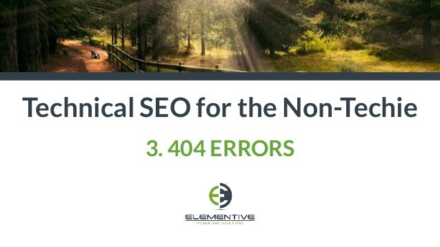 Technical SEO for the Non-Techie 3. 404 ERRORS