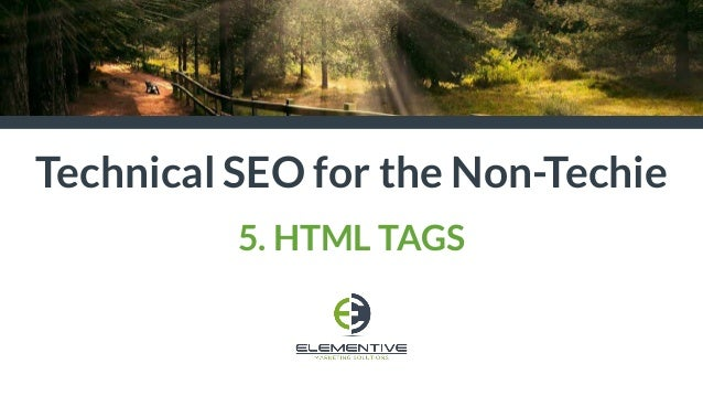 Technical SEO for the Non-Techie 5. HTML TAGS