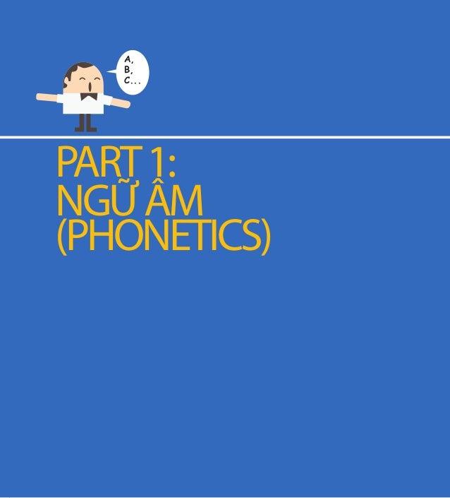 23 UNIT 1: NGỮ ÂM LÀ GÌ? KIẾN THỨC CHUNG Ngữ âm học nghĩa hẹp là phân môn nghiên cứu mặt tự nhiên của các đơn vị âm thanh,...