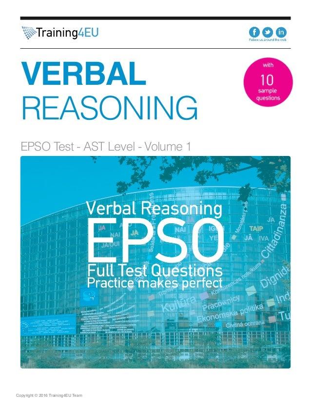 Copyright © 2016 Training4EU Team VERBAL REASONING EPSO Test - AST Level - Volume 1