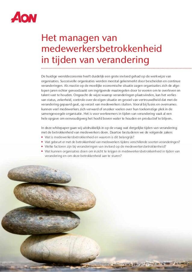 Augustus 2012 Whitepaper Het managen van medewerkersbetrokkenheid in tijden van verandering De huidige wereldeconomie heef...