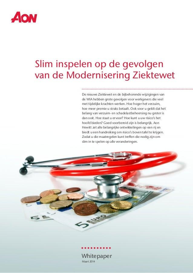 Slim inspelen op de gevolgen van de Modernisering Ziektewet De nieuwe Ziektewet en de bijbehorende wijzigingen van de WIA ...
