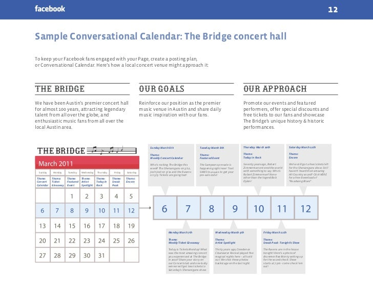 12Sample Conversational Calendar: The Bridge concert hallTo keep your Facebook fans engaged with your Page, create a posti...