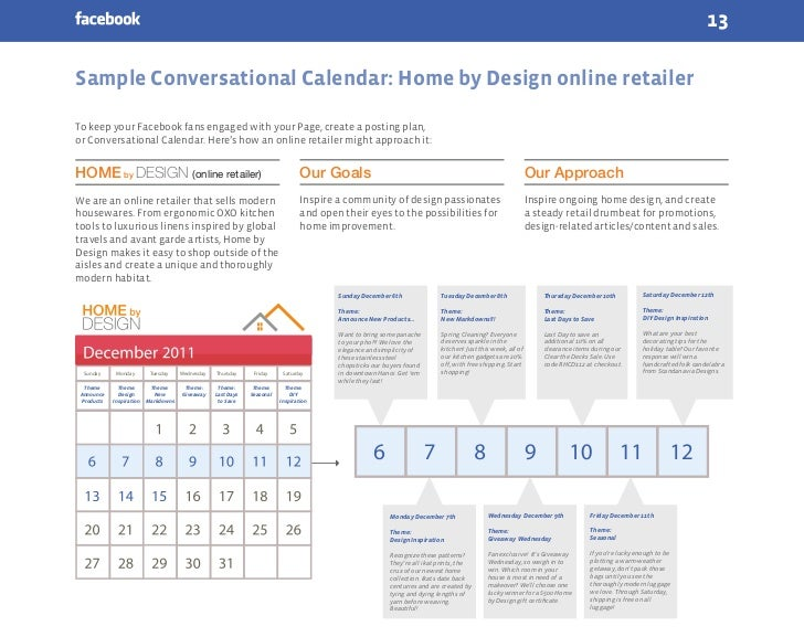 13Sample Conversational Calendar: Home by Design online retailerTo keep your Facebook fans engaged with your Page, create ...