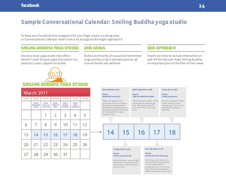 14Sample Conversational Calendar: Smiling Buddha yoga studioTo keep your Facebook fans engaged with your Page, create a po...