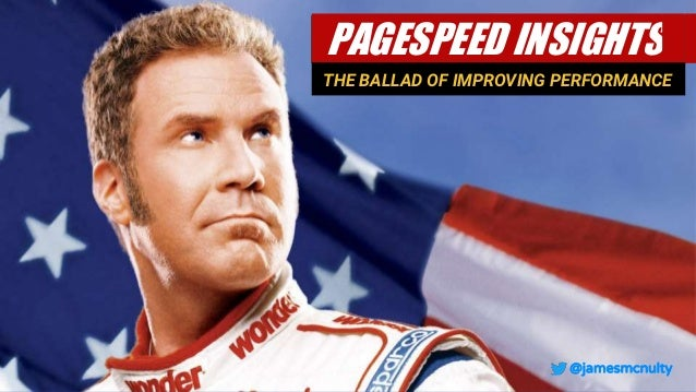 @jamesmcnulty PAGESPEED INSIGHTS_ THE BALLAD OF IMPROVING PERFORMANCE @jamesmcnulty