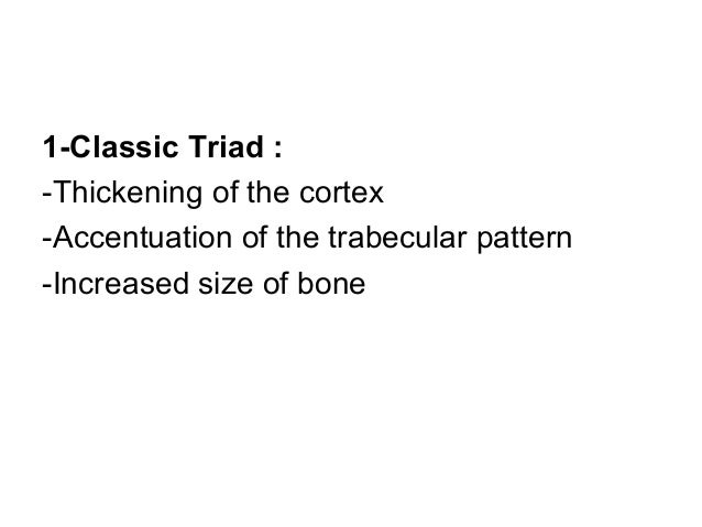 Cortical thickening of the pelvic bones seen more along the bilateral ilioischial lines as well as thickening of trabecula...