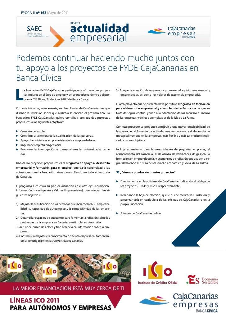ÉPOCA II nº 162 Mayo de 2011Podemos continuar haciendo mucho juntos contu apoyo a los proyectos de FYDE-CajaCanarias enBan...