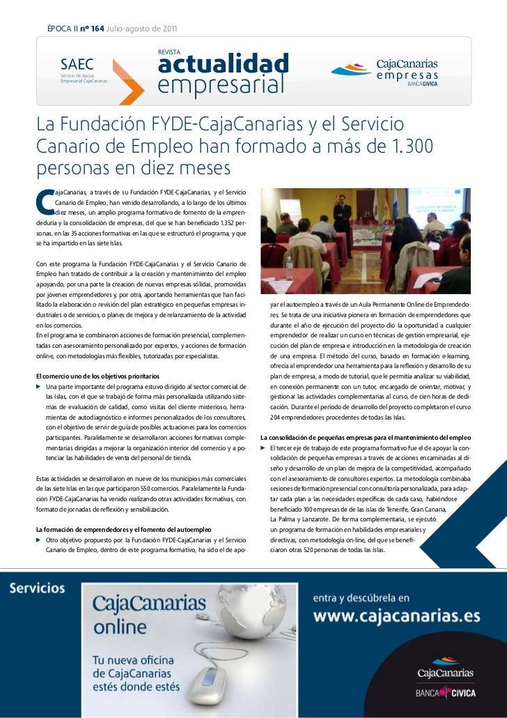 ÉPOCA II nº 164 Julio-agosto de 2011La Fundación FYDE-CajaCanarias y el ServicioCanario de Empleo han formado a más de 1.3...