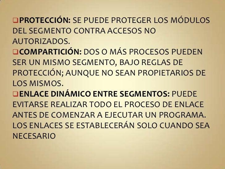 (STACK)</li></li></ul><li><ul><li>PROTECCIÓN:SE PUEDE PROTEGER LOS MÓDULOS DEL SEGMENTO CONTRA ACCESOS NO AUTORIZADOS.