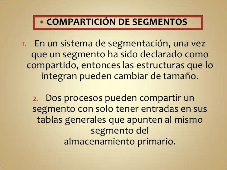 LA SEGMENTACIÓN PAGINADA TIENE SU<br />PROPIO ESQUEMA<br />LAS PÁGINAS DE ALMACENAMIENTO VIRTUAL, QUE SON CONTIGUAS EN EST...