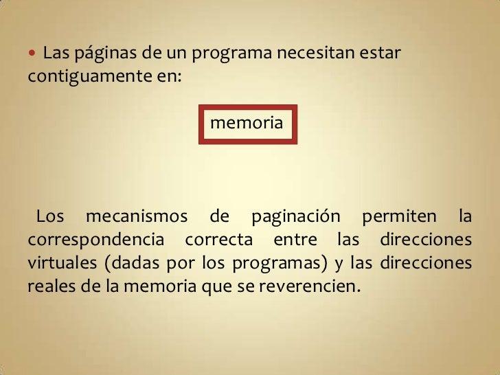 Las páginas de un programa necesitan estar contiguamente en:<br />                                           memoria<br />...