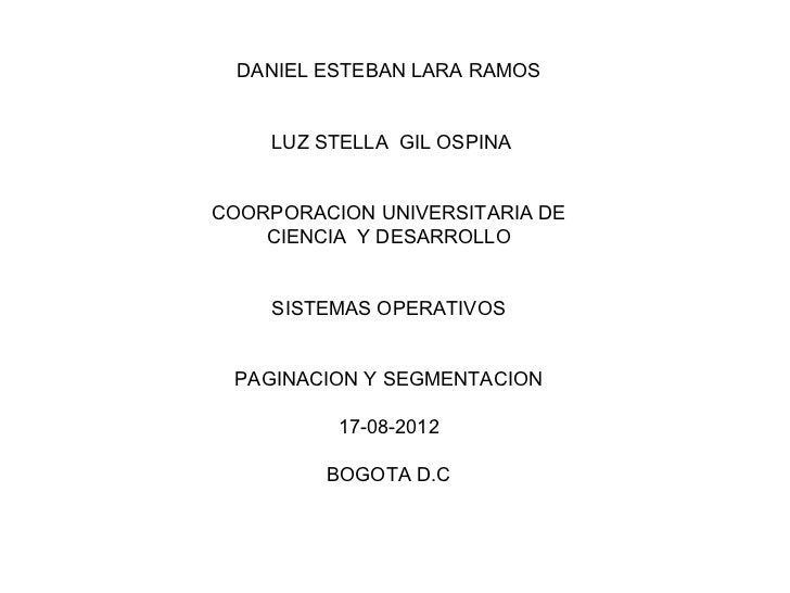 DANIEL ESTEBAN LARA RAMOS    LUZ STELLA GIL OSPINACOORPORACION UNIVERSITARIA DE    CIENCIA Y DESARROLLO    SISTEMAS OPERAT...