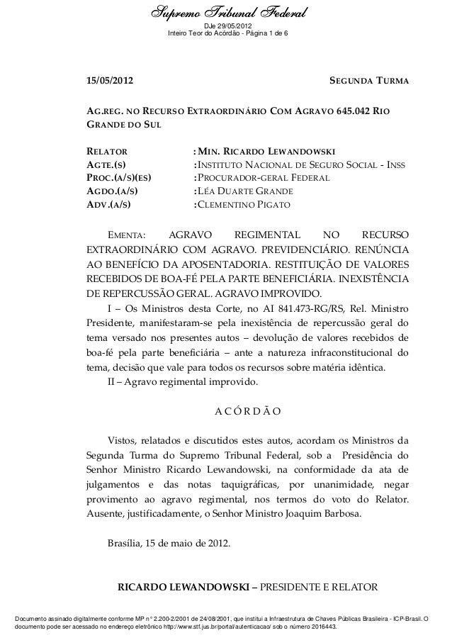 Ementa e Acórdão 15/05/2012 SEGUNDA TURMA AG.REG. NO RECURSO EXTRAORDINÁRIO COM AGRAVO 645.042 RIO GRANDE DO SUL RELATOR :...