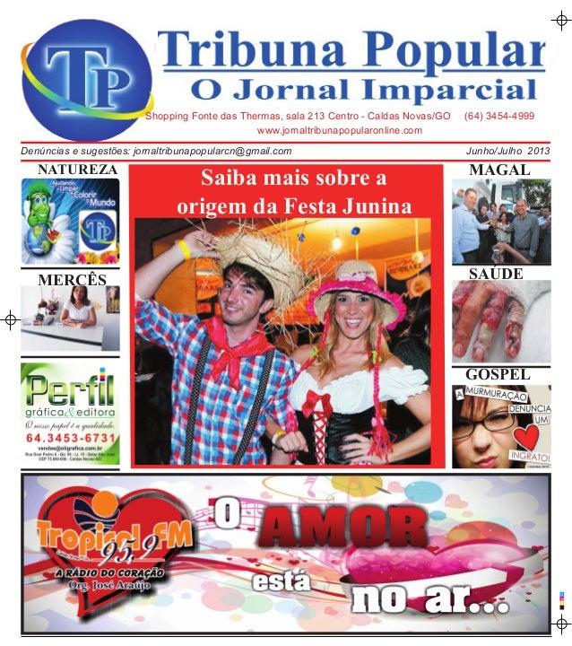 CMAwww.jornaltribunapopularonline.comShopping Fonte das Thermas, sala 213 Centro - Caldas Novas/GO (64) 3454-4999Junho/Jul...
