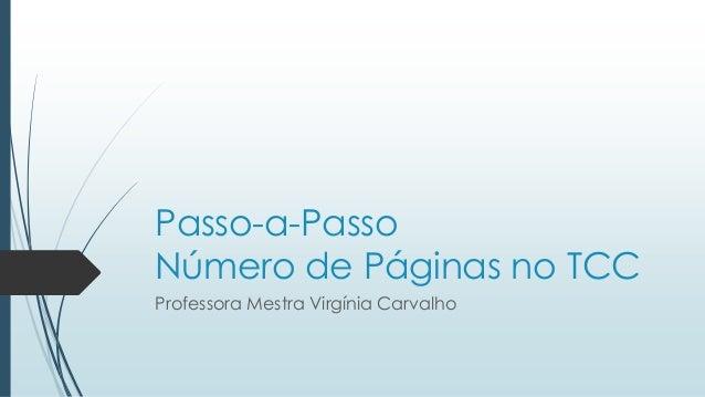 Passo-a-Passo Número de Páginas no TCC Professora Mestra Virgínia Carvalho