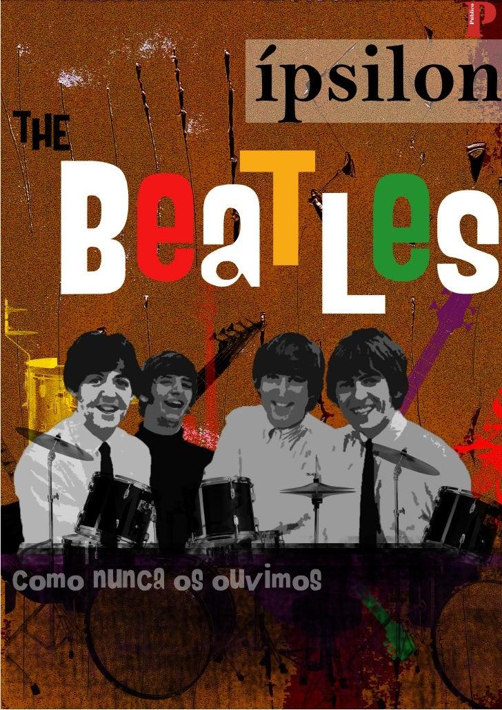 2 | ípsilon | Sexta-Feira 4 Setembro 2009     Beatles, agora a cores Há anos que as actuações dos Beatles seguiam um ritu-...