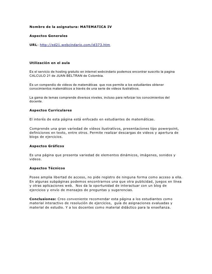 Nombre de la asignatura: MATEMATICA IV  Aspectos Generales  URL: http://ed21.webcindario.com/id373.htm     Utilización en ...