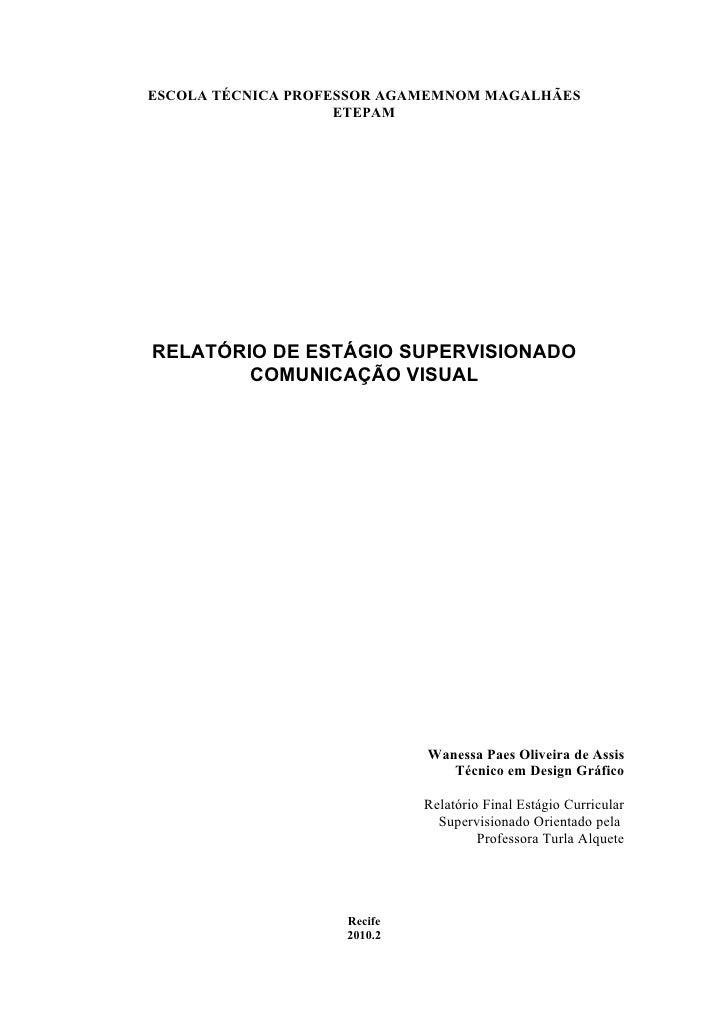 ESCOLA TÉCNICA PROFESSOR AGAMEMNOM MAGALHÃES                    ETEPAMRELATÓRIO DE ESTÁGIO SUPERVISIONADO        COMUNICAÇ...