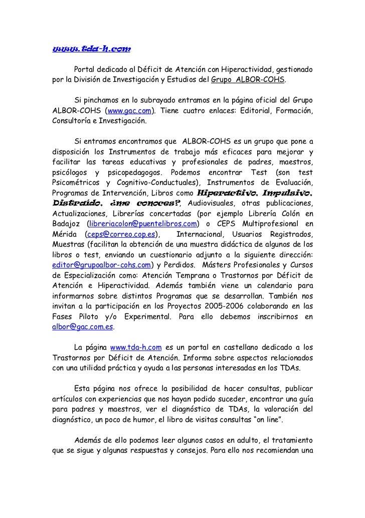 www.tda-h.com       Portal dedicado al Déficit de Atención con Hiperactividad, gestionadopor la División de Investigación ...