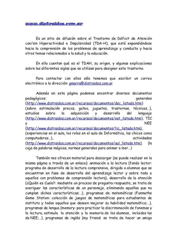 www.distraidos.com.ar      Es un sitio de difusión sobre el Trastorno de Déficit de Atencióncon/sin Hiperactividad e Impul...