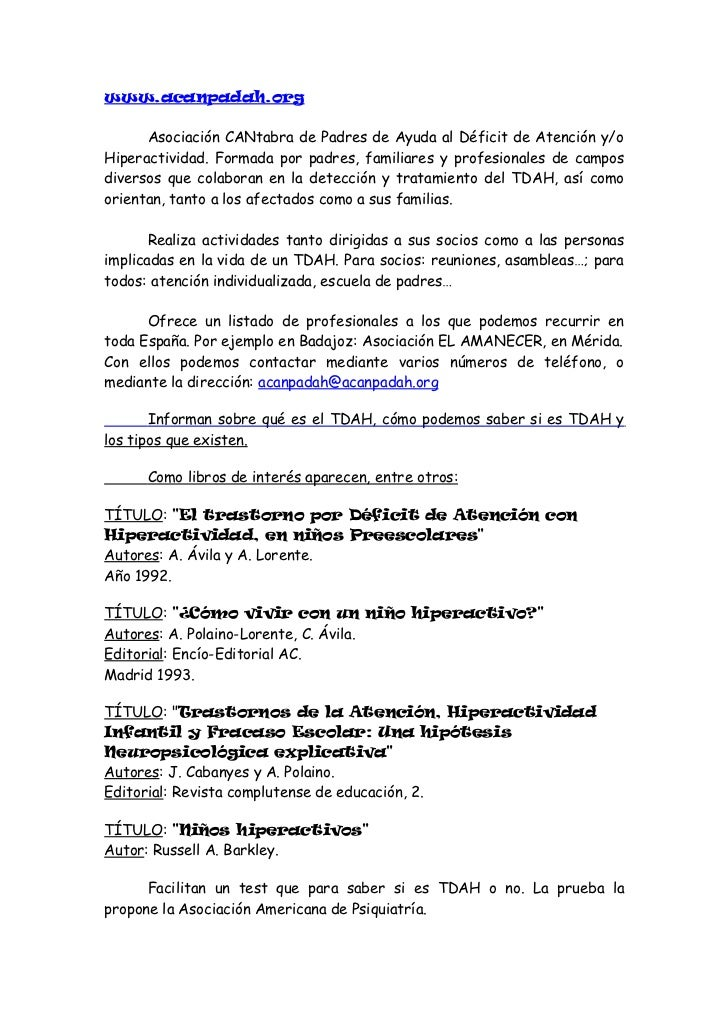 Además publican un listado de enlaces de interés sobre este tema:www.grupoalbor-cohs.com ,www.tda-h.com ,www.aesi-tda.com ...