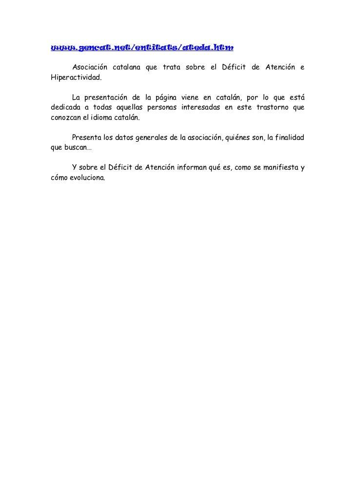 www.tdahvalles.org      Asociación catalana, que fue creada en el 2002 por un grupo depadres y madres con hijos diagnostic...
