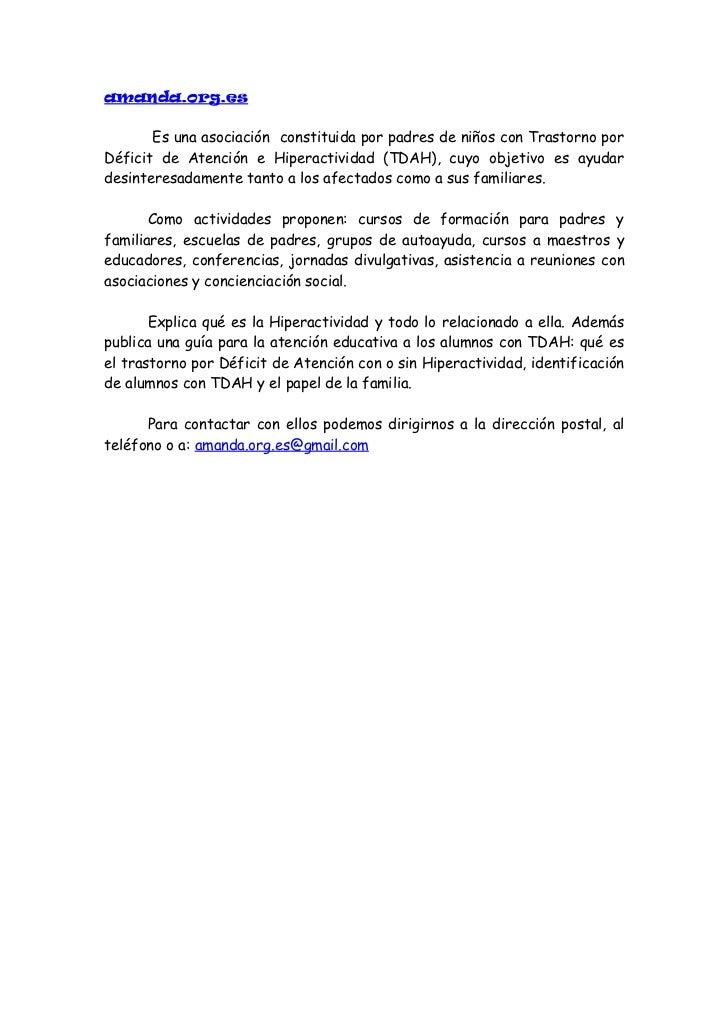 www.adaptaha.es       Es la Asociación De Ayuda para Padres de niños con Trastornopor déficit de Atención e Hiperactividad...