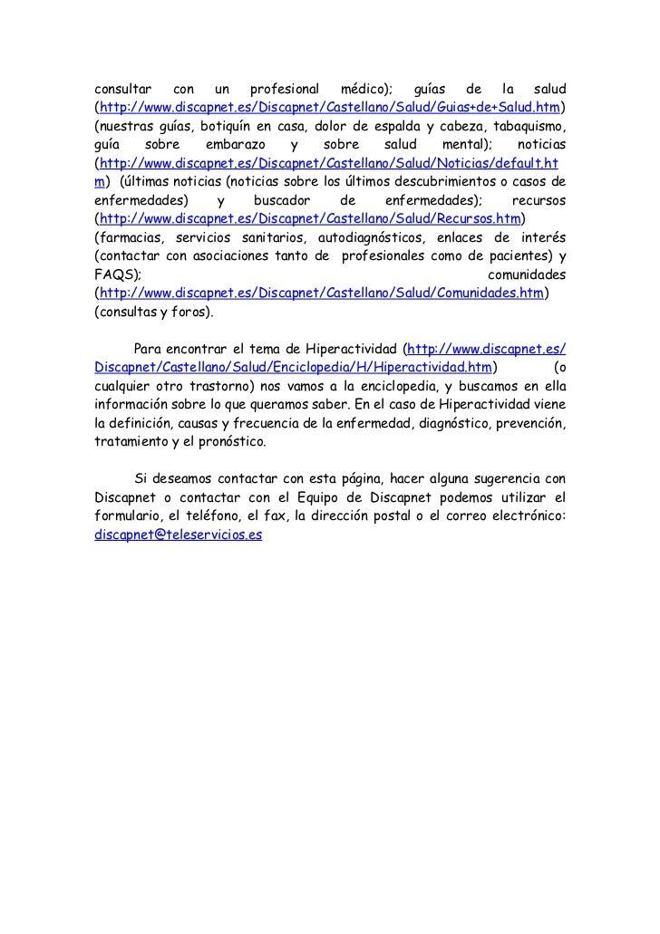www.todopsicologiainfantil.com      Es una página dedicada a toda persona interesada en conocer másacerca de cualquier tra...