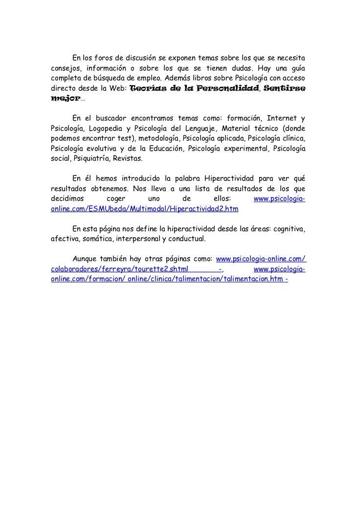 www.psicologoescolar.com       Es una página inventada por un psicólogo que trata de ofrecerservicios específicos sobre ni...