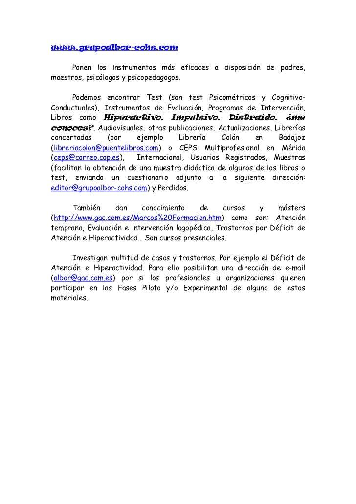 www.estimulaciontemprana.org      Es una página que informa sobre la estimulación temprana. Puedenconsultarla padres, prof...