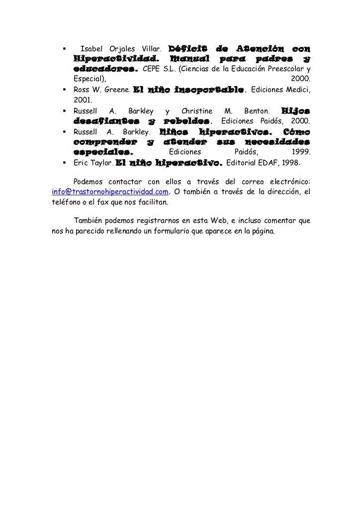      Isabel Orjales Villar. Déficit de Atención con       Hiperactividad. Manual para padres y       educadores. CEPE S.L...