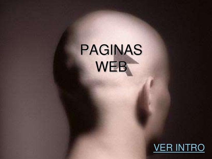 PAGINAS  WEB          VER INTRO