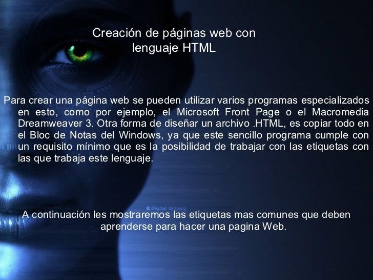 <ul><li>Para crear una página web se pueden utilizar varios programas especializados en esto, como por ejemplo, el Microso...