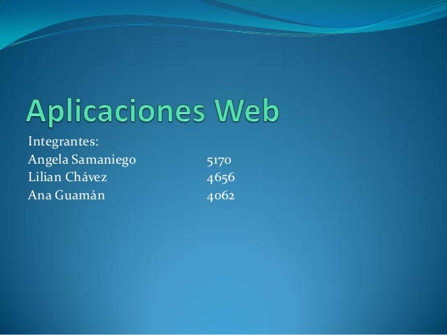 Integrantes:Angela Samaniego   5170Lilian Chávez      4656Ana Guamán         4062