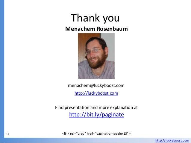 Thank you          Menachem Rosenbaum           menachem@luckyboost.com               http://luckyboost.com     Find prese...