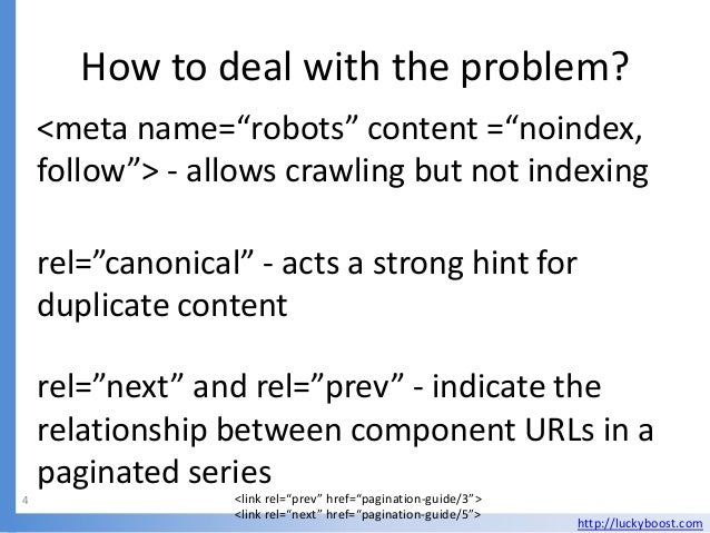 """How to deal with the problem?    <meta name=""""robots"""" content =""""noindex,    follow""""> - allows crawling but not indexing    ..."""