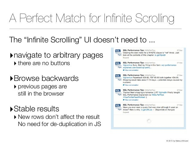 """© 2013 by Markus Winand A Perfect Match for Infinite Scrolling The """"Infinite Scrolling"""" UI doesn't need to ... ‣navigate to ..."""