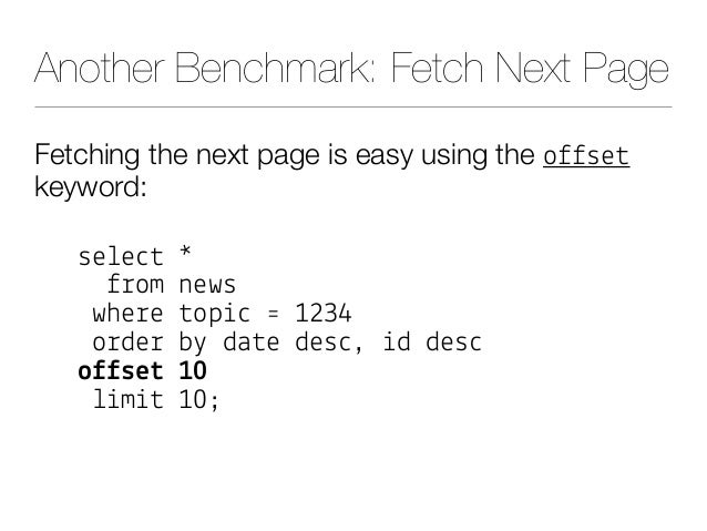 """Another Benchmark: Fetch Next Page Fetching the next page is easy using the o$$se# keyword: se!e""""# * $%om news whe%e #op&""""..."""