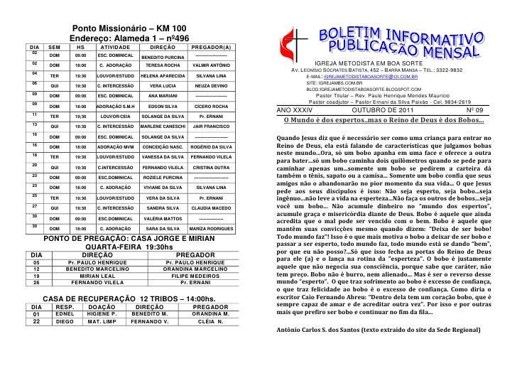 Ponto Missionário – KM 100              Endereço: Alameda 1 – nº496DIA    SEM      HS          ATIVIDADE           DIREÇÃO...