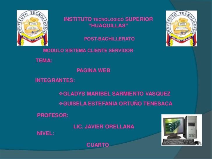 """INSTITUTO TECNOLOGICO SUPERIOR                  """"HUAQUILLAS""""                 POST-BACHILLERATO  MODULO SISTEMA CLIENTE SER..."""