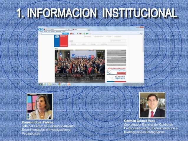 Carmen Cruz Fabres                      Germán Gómez VeasJefa del Centro de Perfeccionamiento,   Coordinador General del C...