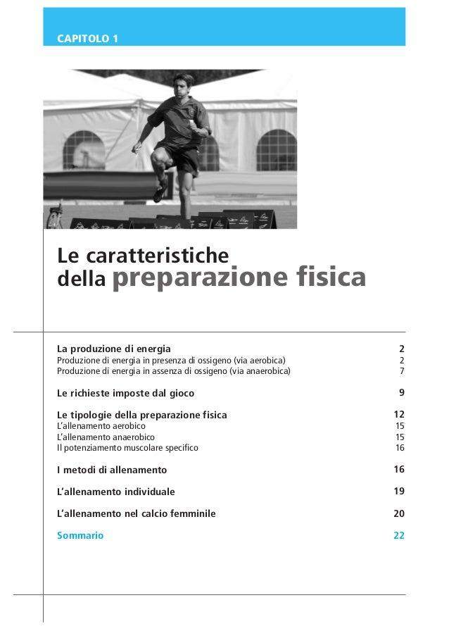 CAPITOLO 1  Le caratteristiche della preparazione  fisica  La produzione di energia  2  Produzione di energia in presenza ...
