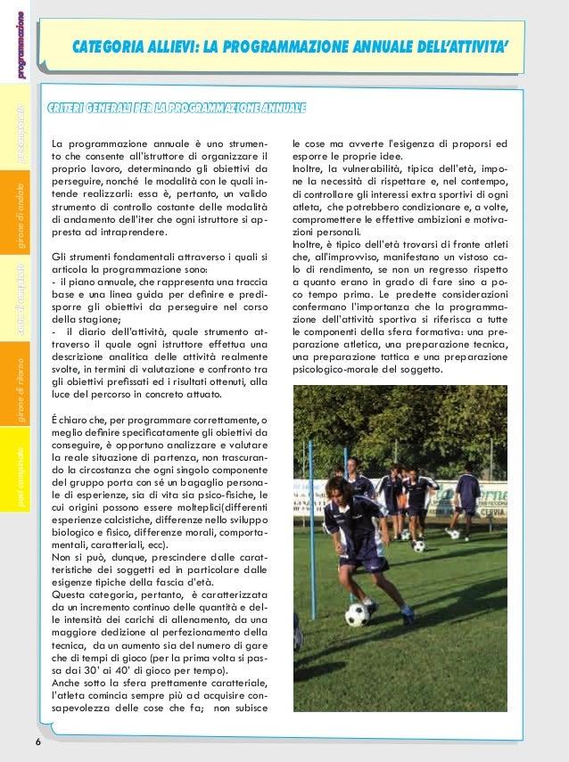programmazione  CATEGORIA ALLIEVI: LA PROGRAMMAZIONE ANNUALE DELL'ATTIVITA'  precampionato  CRITERI GENERALI PER LA PROGRA...